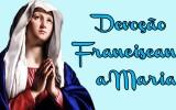 Série: Devoção Mariana na perspectiva de São Francisco de Assis